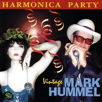 Harmonica Party - Vintage Mark Hummel — Mark Hummel