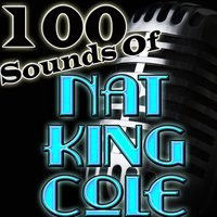 100 Sounds of Nat King Cole — Nat King Cole
