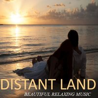 Distant Land: Beautiful Relaxing Music — сборник