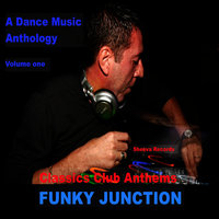 Funky Junction Classics Club Anthems — Funky Junction