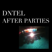 After Parties 1 — Dntel