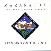 Standing On The Rock — Maranatha! Vocal Band
