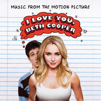 I Love You, Beth Cooper (Music From The Motion Picture) — сборник