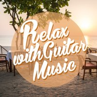 Relax with Guitar Music — Guitar Instrumentals, Instrumental Songs Music, Instrumental Songs Music|Guitar Instrumentals