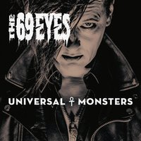 Universal Monsters — The 69 Eyes