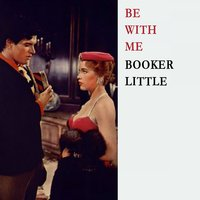 Be With Me — Booker Little