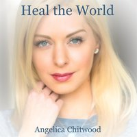 Heal the World — Angelica Chitwood
