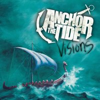 Visions — Anchor the Tide