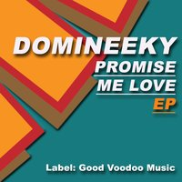 Promise Me Love EP — Domineeky