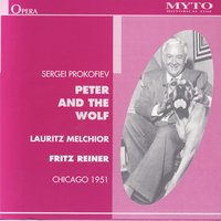 Sergei Profokiev: Peter and the Wolf for narrator and Orchestra, Op. 67 — Lauritz Melchior, Chicago Symphony Orchestra, Fritz Reiner