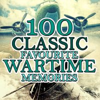 100 Classic Favourite Wartime Memories — сборник