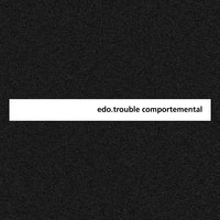 Trouble Comportemental — edo.