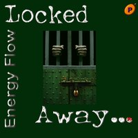 Locked Away — Energy Flow