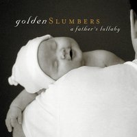 Golden Slumbers: A Father's Lullaby — сборник