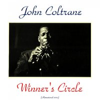 Winner's Circle — John Coltrane, Kenny Burrell, Art Farmer, Oscar Pettiford