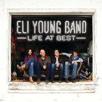 Life At Best — Eli Young Band