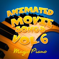 Animated Movie Songs Vol. 6 — Magic Piano