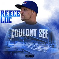 Couldn't See - Single — Reece Loc