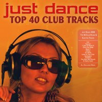 Just Dance 2009 - Top 40 Club House & Electro Tracks — сборник