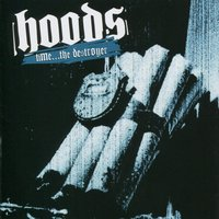 Time the Destroyer — Hoods