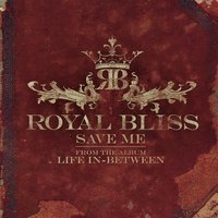 Save Me — Royal Bliss