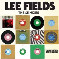 Truth & Soul presents Lee Fields — Lee Fields & The Expressions