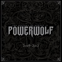 The History of Heresy II (2009 - 2012) — Powerwolf