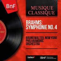 Brahms: Symphonie No. 4 — Иоганнес Брамс, Bruno Walter, New York Philharmonic Orchestra