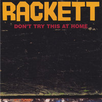 DON'T TRY THIS AT HOME — Rackett