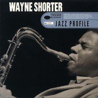 Jazz Profile: Wayne Shorter — Wayne Shorter