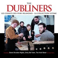 Les Chants des Pubs Irlandais - La Collection Ultime — The Dubliners