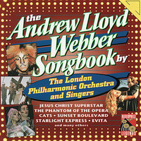The Andrew Lloyd Webber Songbook — The London Philharmonic Orchestra & Singers