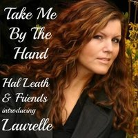 Take Me By the Hand — Hal Leath & Friends