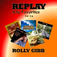 Replay: My Favorites: 14 - 16 — Rolly Gibb