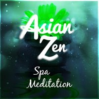 Asian Zen Spa Meditation — Asian Zen Spa Music Meditation