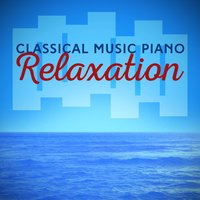 Classical Music: Piano Relaxation — Ludovico Einaudi, Yann Tiersen, Yiruma, Max Richter, Clint Mansell