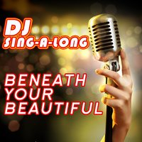 Beneath Your Beautiful — DJ Singalong