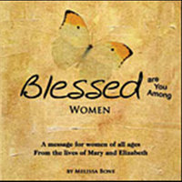 Blessed Are You Among Women: UPDATED AUDIO — Melissa Bone