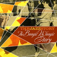 The Jazz Story - the Boogie Woogie Story — сборник