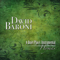 A Quiet Place: Instrumental Hymns — David Baroni