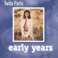The Early Years - T. Paris — Twila Paris