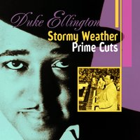 Stormy Weather : Prime Cuts — Duke Ellington