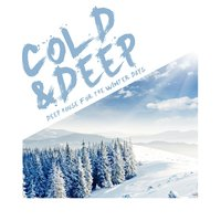 Cold & Deep - Deep House for the Winter Days — сборник