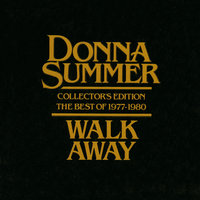 Walk Away - Collector's Edition The Best Of 1977-1980 — Donna Summer