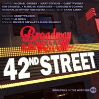 42nd Street — Harry Warren, Al Dubin, Kim Criswell, National Symphony Orchestra, Michael Gruber, Caroline O'Connor