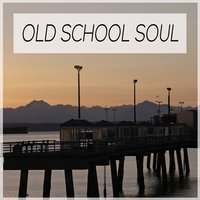 Old School Soul: R&B Soul & Disco Best Songs. 60's 70's 80's Top Music Hits — сборник