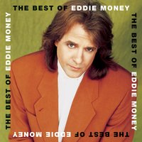 The Best Of Eddie Money — Eddie Money