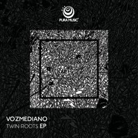 Twin Roots Ep — Vozmediano