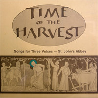 Time of the Harvest. Songs For Three Voices—St. John's Abbey — Neale Lundgren