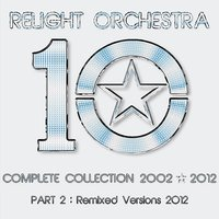 """10"" The Complete Collection 2002-2012 — Relight Orchestra"